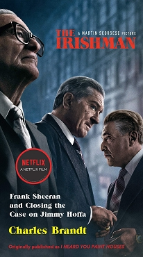The Irishman (Movie Tie-In): Frank Sheeran and Closing the Case on Jimmy Hoffa