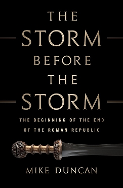 The Storm Before the Storm: The Beginning of the End of the Roman Republic