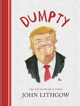 Dumpty: The Age of Trump in Verse (Political Satire Book, Poetry, Political Humor Gift)