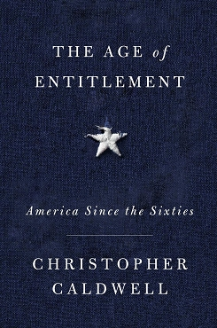 The Age of Entitlement: America Since the Sixties