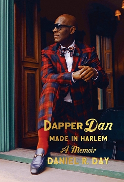 Dapper Dan: Made in Harlem: A Memoir